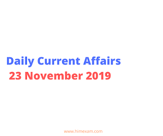 Daily Current Affairs 23 November 2019