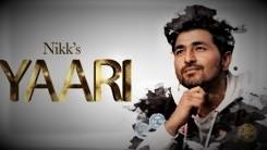 Yaari song by Nikk