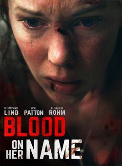 Máu trong Tên Cô Ấy - Blood On Her Name (2020)