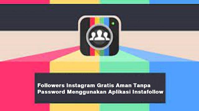 Followers Instagram Gratis Aman Tanpa Password