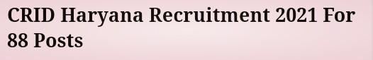 CRID Haryana Recruitment 2021: