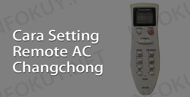 cara setting remote ac changchong