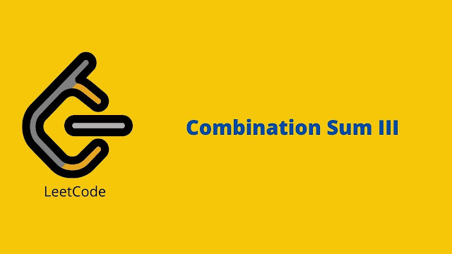 Leetcode Combination Sum III problem solution