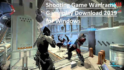 Shooting Game Warframe Gameplay Download 2019 for Windows