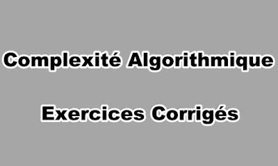 Complexité Algorithmique Exercices Corrigés
