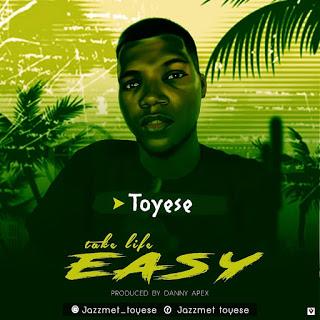 "[Music] Toyese - ""Take Life Easy"" (Prod Danny Apex)"