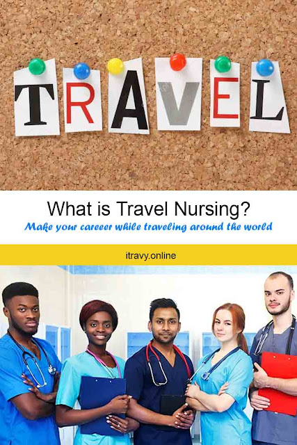 What is travel nursing