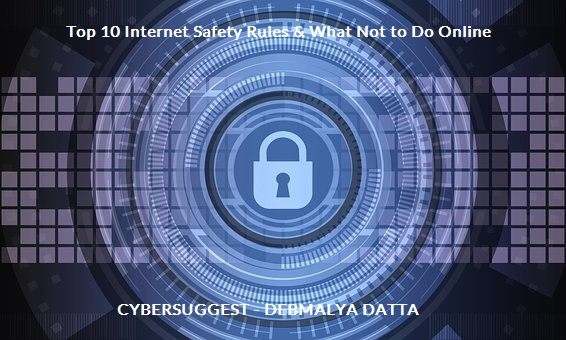Top 10 Internet Safety Rules & What Not to Do Online
