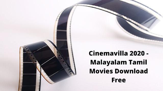 Cinemavilla 2020 - Malayalam Tamil Movies Download FreeCinemavilla 2020 - Malayalam Tamil Movies Download Free