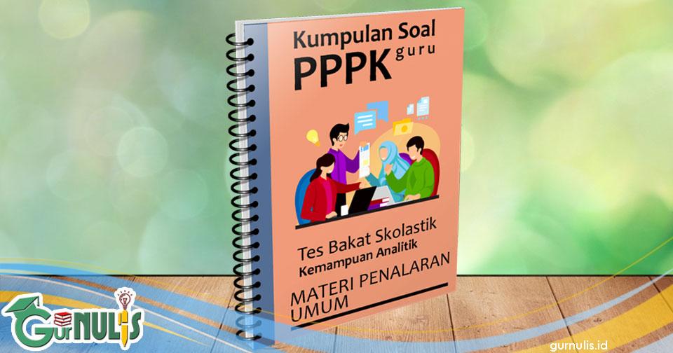 Kumpulan Soal PPPK Guru - Tes Bakat Skolastik Materi Penalaran Umum - www.gurnulis.id