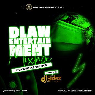 DOWNLOAD MIXTAPE: DJ Sidez - Dlaw Entertainment Mixtape (Quarantine Version)