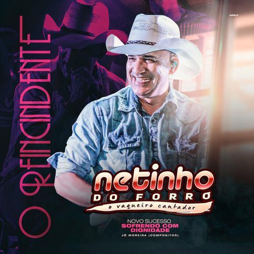 Netinho do Forró - O Reincidente - Promocional de Novembro - 2019