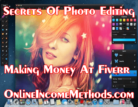 Secrets of Professional Photo Editing, Make Money Online At Fiverr