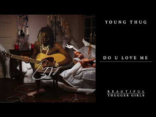 young thug do you love me free mp3 download