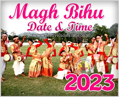 2023 Magh Bihu Date & Time in India, 2023 Bhogali Bihu Date & TIme in India
