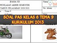 Soal UAS/PAS Kelas 6 SD/MI Tema 9 dan Kunci Jawaban Kurikulum 2013 Terbaru