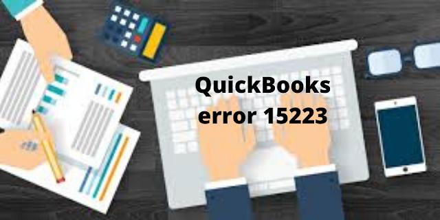 QuickBooks error 15223 - Resolve it