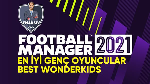 fm 2021 en iyi genç oyuncular listesi