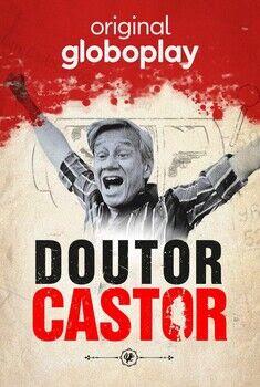 Doutor Castor 1ª Temporada Torrent - WEB-DL 720p Nacional
