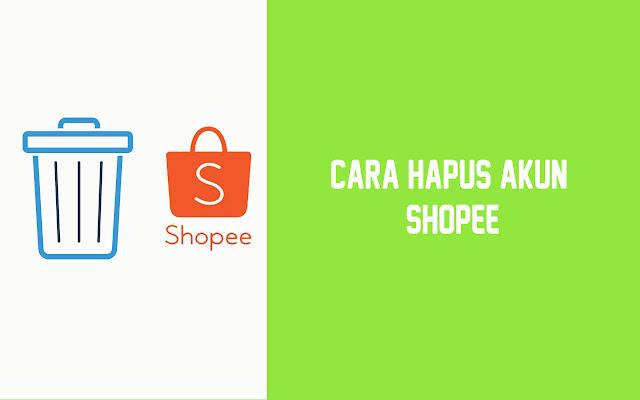 Cara Menghapus Akun dan Produk di Aplikasi Shopee