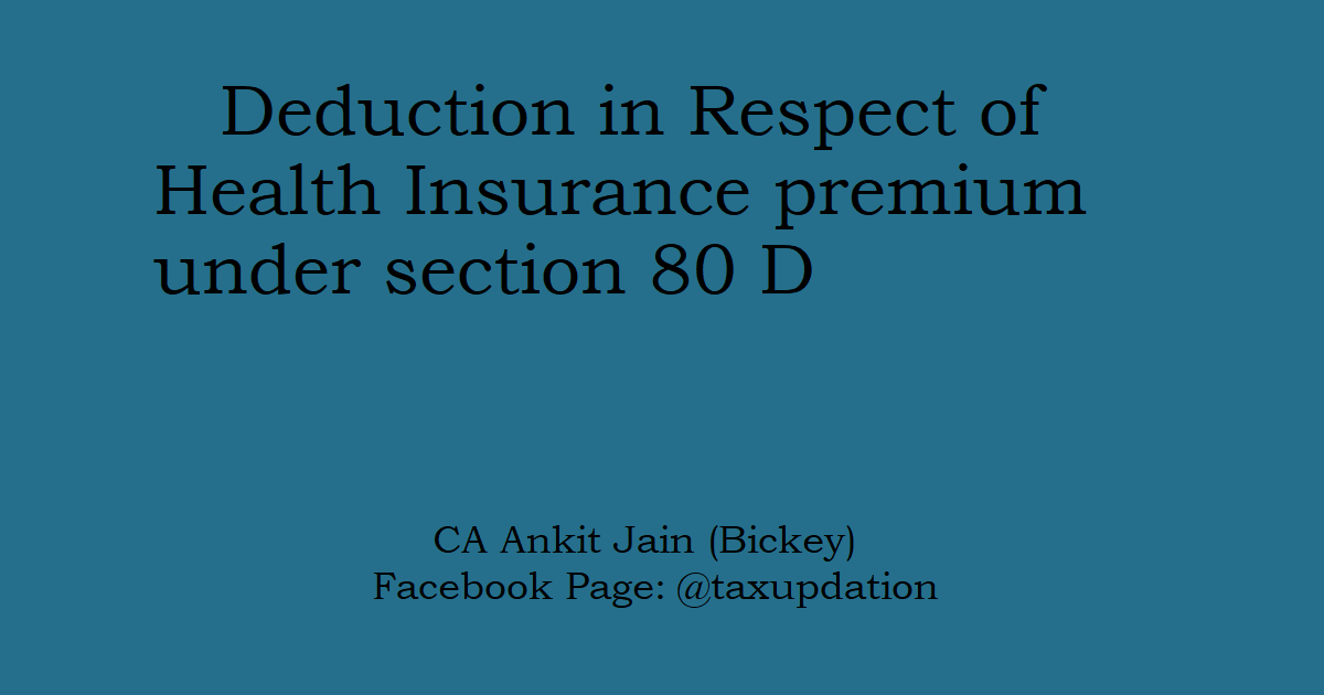 Deduction in respect of Health Insurance Premium (Section 80D)