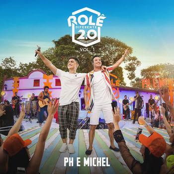 CD CD Rolê Diferente 2.0 (Ao Vivo Em Goiânia 2019 Vol 1) – PH e Michel (2019)