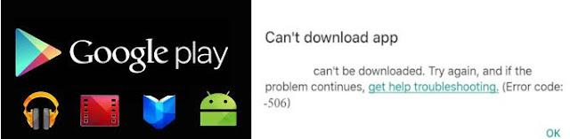 Kesalahan yang sering terjadi saat menggunakan Google Play Store merupakan error code  Cara Mengatasi Error Code 506 Di Google Play Store