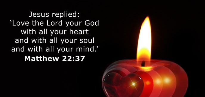 Jesus replied: 'Love the Lord your God with all your heart and with all your soul and with all your mind.'