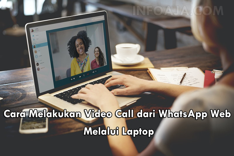 Video Call dari WhatsApp Web Melalui PC/Laptop