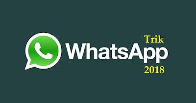Sudah Tahu Belum, Ini Dia Trik WhatsApp Terbaru 2018 yang Jarang Kamu Ketahui