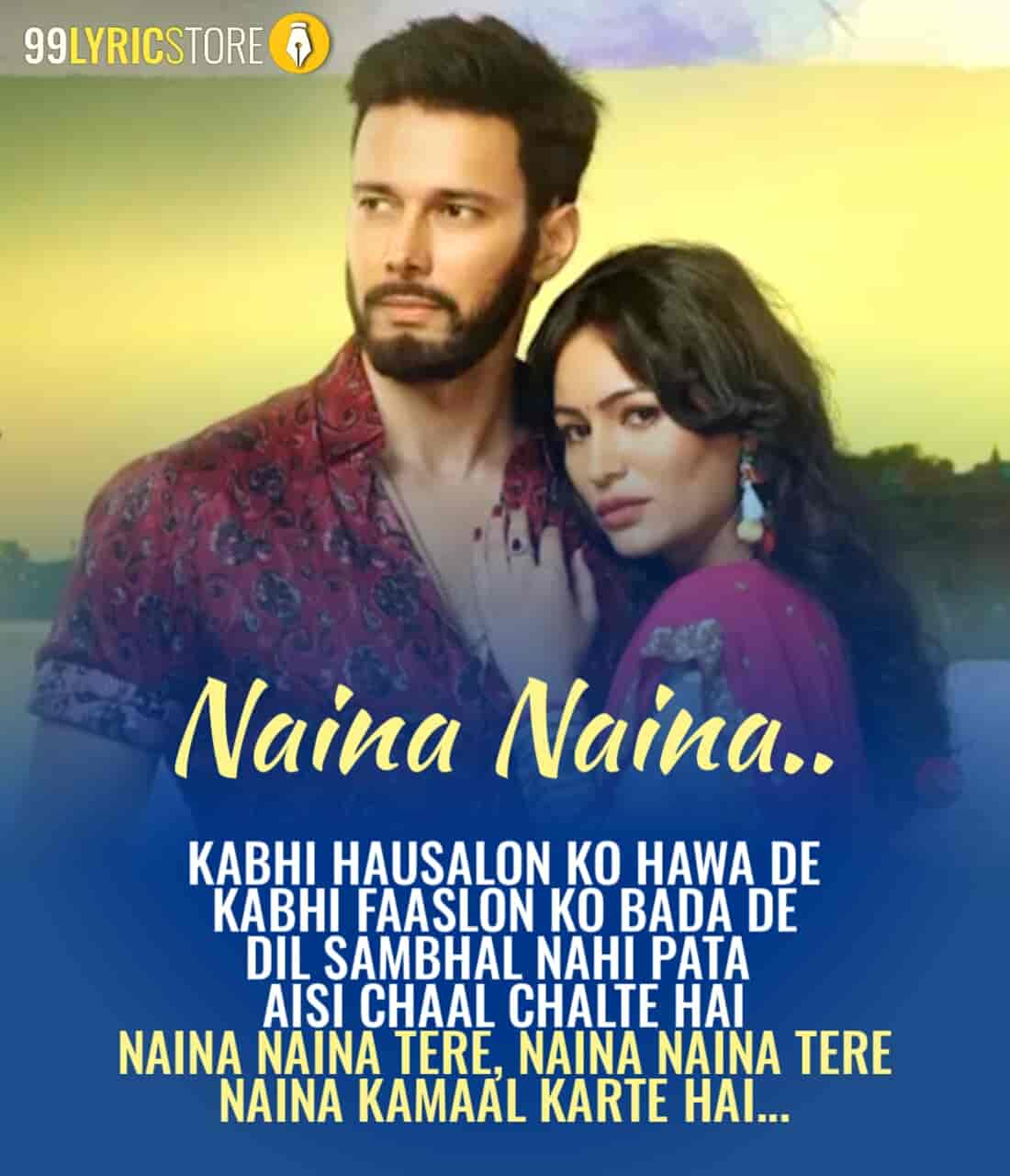 Naina Naina Hindi Song Sung by Nakul Chhawchharia