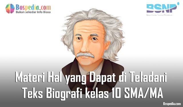 Materi Hal yang Dapat di Teladani dari Teks Biografi Mapel Bahasa Indonesia kelas 10 SMA/MA