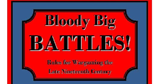 BLOODY BIG BATTLES 1850-1900: RULES FOR WARGAMING THE LATE C19th