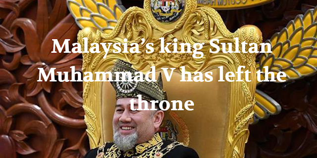 Malaysia's king Sultan Muhammad V has left the throne