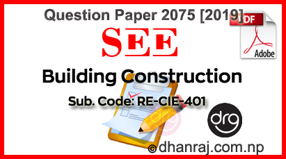 Building-Construction-Question-Paper-2075-2019-RE-CIE401-SEE-DOWNLOAD