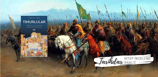 İsmail Aka - Timurlular Orta Asya'nın Parlak Devri, Kitap Tanıtımı