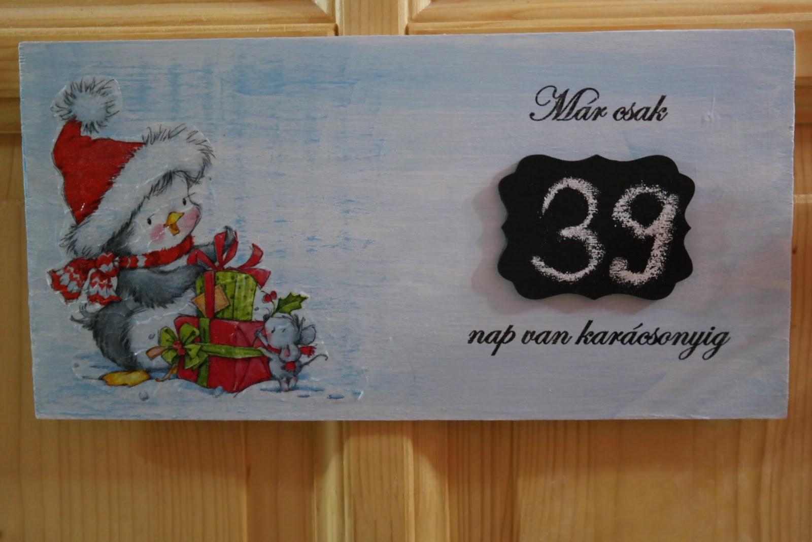 f2ae5fb792 Már régóta szemezgettem a karácsonyi visszaszámlálós táblákkal, amik elég  vegyes technikával készülnek. Ma kettőt mi is készítettünk Lilivel.