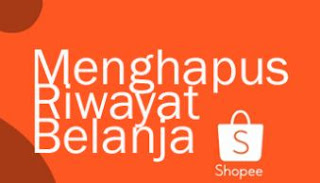 Cara Menghapus Riwayat Pembelian di Shopee