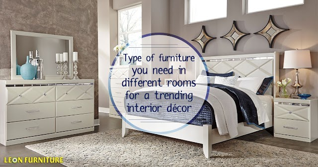 Type of Furniture You Need in Different Rooms for a Trending Interior Decor