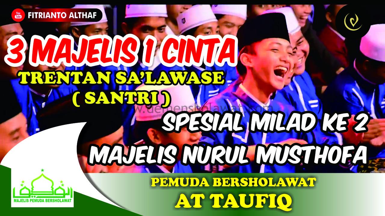 Lirik 3 Majelis 1 Cinta At Taufiq Nurul Musthofa Syubbanul
