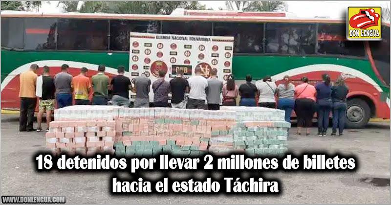 18 detenidos por llevar 2 millones de billetes hacia el estado Táchira