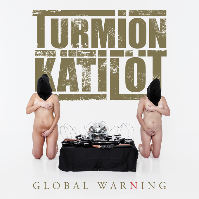 Turmion Kätilöt - Global Warning