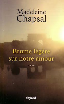 Brume légère sur notre amour - Madeleine Chapsal