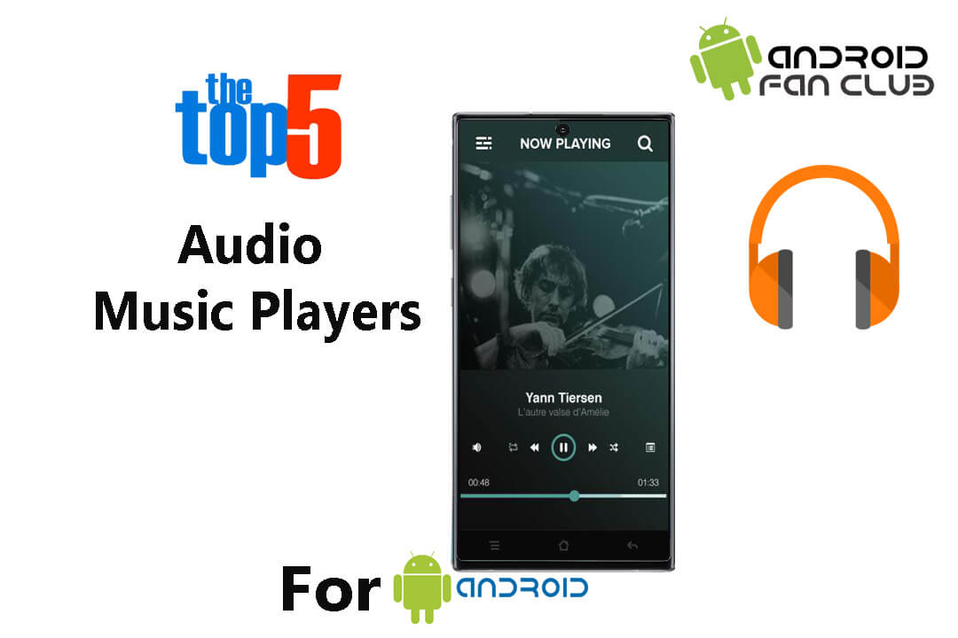 Top 5 Best Audio Music Player Apps for Samsung & Huawei in 2019