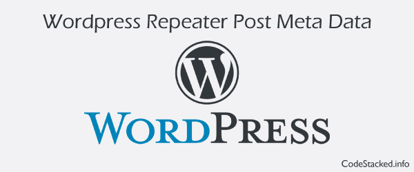 Create Repeater Post Meta Data in Wordpress