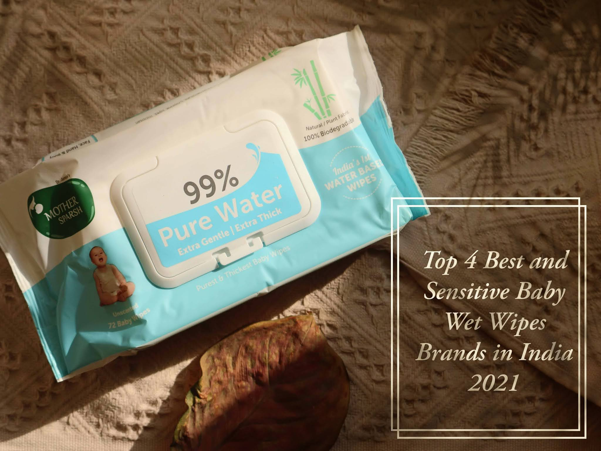 Top 4 Best and Sensitive Baby Wet Wipes Brands in India 2021