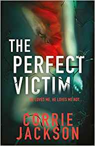 https://bookishoutsider.blogspot.com/2017/11/the-perfect-victim-corrie-jackson.html