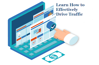 Learn How to Effectively Drive Traffic