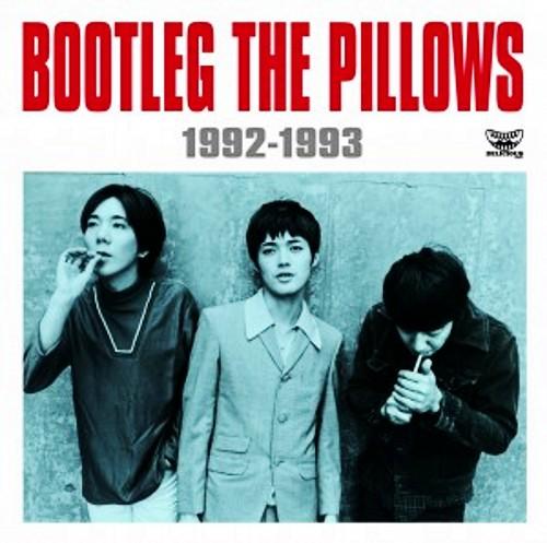 the pillows – BOOTLEG THE PILLOWS 1992-1993      ホーム 前の投稿 次の投稿 (2014.10.14/RAR)