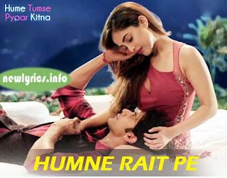 Humne Rait Pe Full Lyrics Song – Hume Tumse Pyaar Kitna - Tony & Neha Kakkar